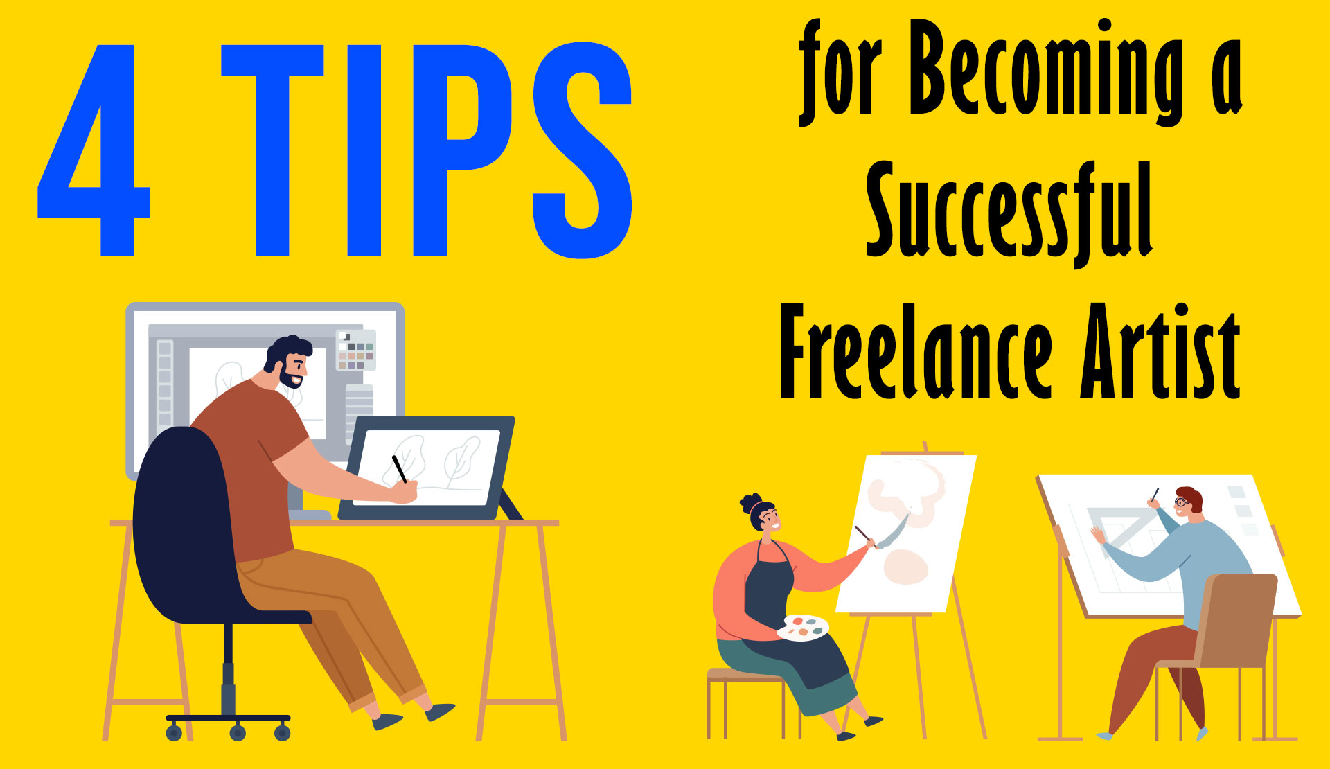 4 Tips for Becoming a Successful Freelance Artist