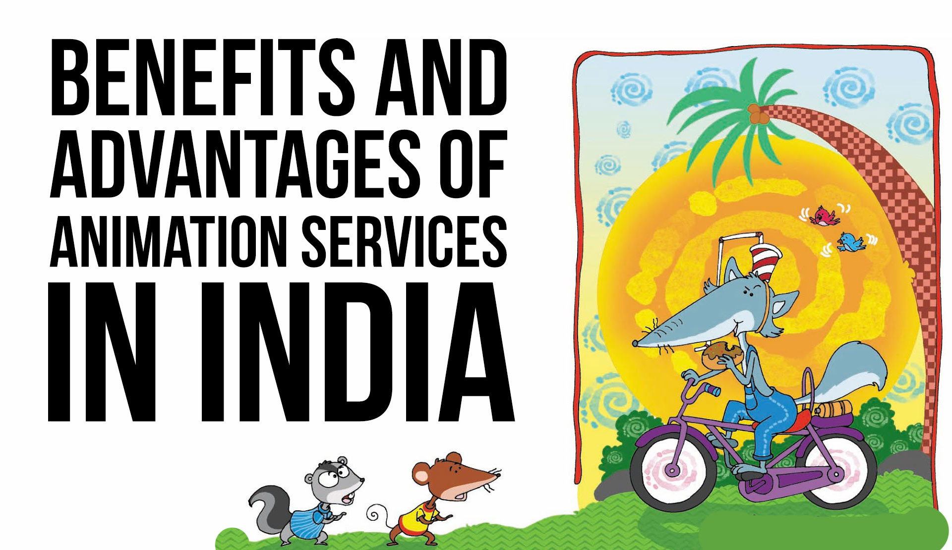 Advantages of Animation Services in India